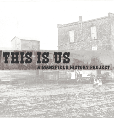 "Mansfield Mill building in the background with text stating, ""This is Us, Mansfield History Proje"