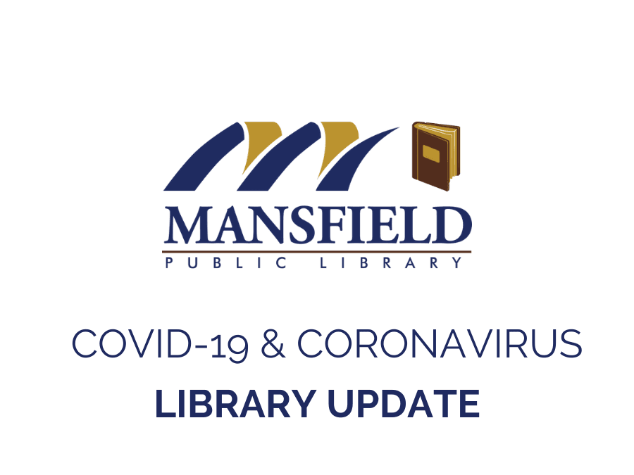 "mansfield public library logo with text stating ""covid-19 and coronavirus library update"""