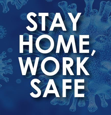 Stay Home, Work Safe initiative