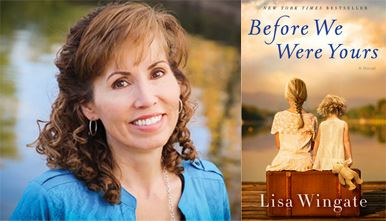 Before We Were Yours Book Cover and Author Lisa Wingate